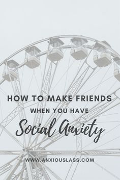 How To Make Friends When You Have Social Anxiety  Anxiety, Social Anxiety, Mental Health, Mental illness, Depression, Advice, Tips, Overcome, Help, Friends, Friendships, Making Friends, Finding Friends