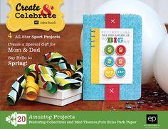 Echo Park: Create and Celebrate Free Idea Book