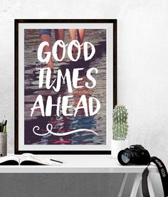 Good times ahead print, Water print, Water photography, Foot photography, Printable photography, Inspirational quote, Motivational quote