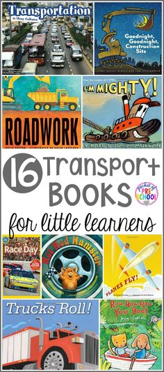 16 Transportation books for little learners (preschool, pre-k, and kindergarten). Includes fiction and non-fiction picture books all about cars, trucks, planes, trains, boats, and construction vehicles perfect for a transportation theme.