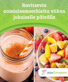Ravitsevia aamiaissmoothieita viikon jokaiselle päivälle Smoothieista saa paljon vitamiineja heti päivän alussa. Tästä artikkelista löydät ravitsevia aamiaissmoothieita, yhden viikon jokaiselle päivälle!