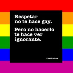 Pride Orgullo Frases Lgbt Quotes, Lgbt Memes, Spanish Phrases, Spanish Words, Rainbow Quote, Lgbt Love, Maje, Gay Pride, Messages