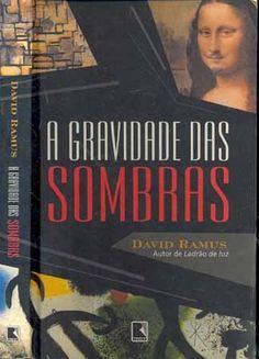 A Gravidade das Sombras - David Ramus - Record