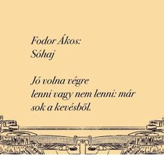 Fodor Ákos: Fodor Ákos: SÓHAJ Haiku, Poems, Thoughts, Love, Quotes, Amor, Qoutes, Poetry, Quotations