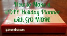 If there was every an answer to making sure you have an organized holiday, this is it!  How to Make a #DIY Holiday Planner | gomominc.com