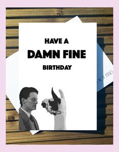 Show your favourite Twin Peaks fan some love with this super cute Birthday Card - HAVE A DAMN FINE BIRTHDAY  A5 sized carefully printed on high quality hammered white card Personalisation or printed envelopes are available for a small surcharge - please feel free to send me a message about any inquires you may have