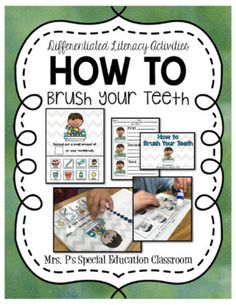 Incorporate Life Skills into your literacy centers, literacy activities and classroom library with this activities pack on How To Brush Your Teeth!This 30 page pack includes:-Differentiated Interactive Book (3 Levels: Visuals Only, Visuals with Text, Text Only)-Easy Reader-4 Sequencing Activities-1 Blank How To Book for Writing PracticeCommon Core Aligned:CCSS.ELA-LITERACY.RI.1.1Ask and answer questions about key details in a text.CCSS.ELA-LITERACY.RI.1.2Identify the main topic and retell…