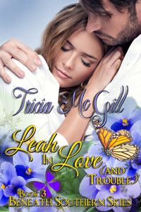 Leah In Love (and trouble)- Beneath Southern Skies Book 3 by Tricia McGill - Violet Amelia Connor, known to all as Leah, is a landscape designer who inherited her love of gardening from the eccentric aunt she lives with. Leah is contracted to work on the garden of Private Investigator Sean Russel and unwittingly becomes embroiled in the handsome PI's cases.