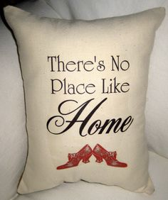 There's No Place Like Home, Wizard of Oz, Ruby Slippers, Burlap Pillow, Nursery, Children's Room Typography Cushion, Shabby Chic Home Decor by frenchcountrydesigns on Etsy https://www.etsy.com/listing/159809556/theres-no-place-like-home-wizard-of-oz