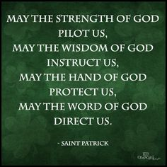 A benediction, from St Patrick, just in time for St. Patrick's Day next week. Irish Prayer, Irish Blessing, Great Quotes, Me Quotes, Inspirational Quotes, Motivational, Holy Quotes, Bible Quotes, Irish Quotes