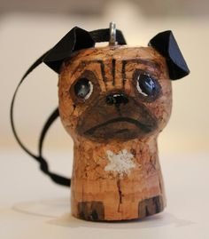 Don't be sad that the champagne's all gone! ~wine cork pug