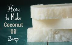 How To Make Pure Coconut Oil Soap (For Cleansing And Laundry)
