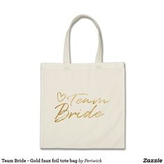 Team Bride - Gold faux foil tote bag
