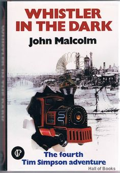 Whistler in the Dark: The fourth Tim Simpson adventure, John Malcolm