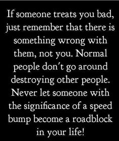 normal people don't destroy other people | Quotes on Pinterest