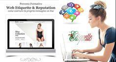 Web Etiquette & Reputation: come costruire la tua immagine professionale on line