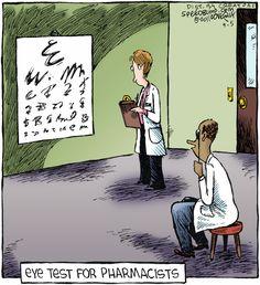 Pharmacist eye exam! bahahaha so true! doctors don't write they scribble