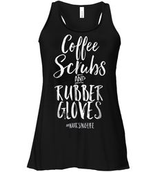 934ec146355 9 Best Coffee Scrubs and Rubber Gloves Funny Proud Nurse Gift Shirt ...