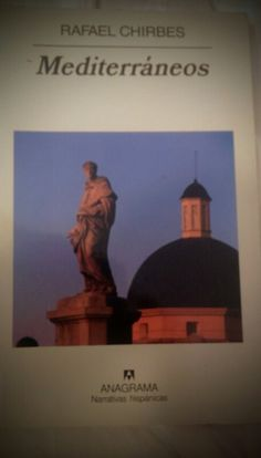 Mediterraneos. Rafael Chirbes. Ed. Anagrama