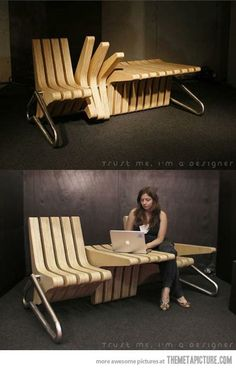 """Every now and then you just come across a piece of furniture that makes you go, """"Hunh!"""""""