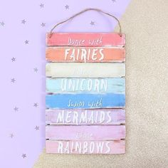 Dance with fairies, ride a unicorn, swim with mermaid, chase rainbows. Dance with Fairies. MDF sign in bright colours belonging to the unicorn magic range. Love these Shabby Chic wall plaques. Bright and colourful wall decor. Mermaid Bedroom, Unicorn Bedroom, Unicorn Decor, Unicorn Rooms, Unicorn Wall, Unicorn Crafts, Girls Bedroom, Bedroom Decor, Bedroom Ideas