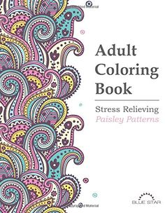 Adult Coloring Book Stress Relieving Paisley Patterns By Blue Star