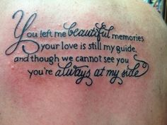 The Inspirational tattoo quotes that individuals get can originate from the Bible, popular quotes or tune verses. Here it is 100 tattoo quotes for you. Tattoo Tod, Tattoo Mama, 4 Tattoo, Piercing Tattoo, Grief Tattoo, In Loving Memory Tattoos, Tattoos With Meaning, Dad Tattoo In Memory Of, Neue Tattoos