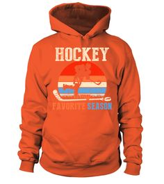 Hockey Is My Favorite Season Sports Lovers (Hoodie Unisex - Orange) #turtle #crafts #design hockey training, hockey girlfriend, hockey goalie, back to school, aesthetic wallpaper, y2k fashion
