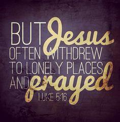 Luke 5:16 #Pray #Scripture #Prayer