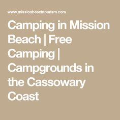 Camping in Mission Beach | Free Camping | Campgrounds in the Cassowary Coast