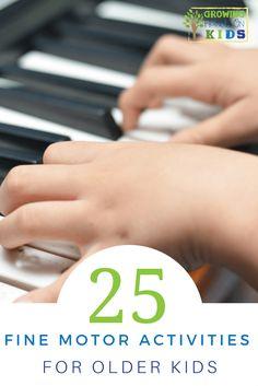 25 Fine Motor Activities for Older Kids (Ages 6+). via @growhandsonkids