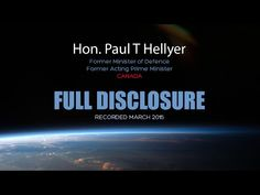 Full Disclosure - Hon. Paul T Hellyer - YouTube | Canada Be Informed | The Truth Never Suffers From Honest Examination