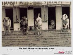 The Audi S4 quattro. Nothing to prove.