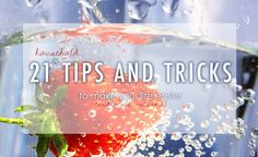 21 Household Tips and Tricks to Make Your Life Easier (and more awesome). #lifehacks #householdtips #tipsandtricks