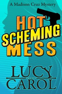 Hot Scheming Mess (Madison Cruz Mysteries)  $0.99 Mystery Thriller Kindle Book Sale More For Less Online Sign up now and grab all of today's kindle book deals & freebies http://mad.ly/signups/89856/join #books #kindle #ebooks