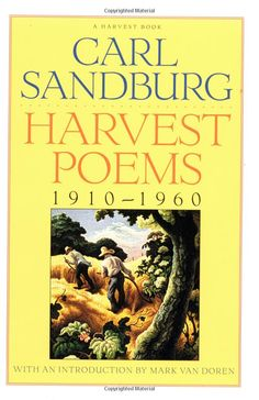 Harvest Poems - Carl Sandburg  I was able to sit on his lawn in Flat Rock, NC  and read  his poems from this book.