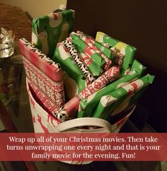 Wrap up all of your Christmas movies.  Then take turns unwrapping one every night and that is your family movie for the evening.  Fun!