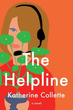 Buy The Helpline: A Novel by Katherine Collette and Read this Book on Kobo's Free Apps. Discover Kobo's Vast Collection of Ebooks and Audiobooks Today - Over 4 Million Titles! Beach Reading, Free Reading, Date, The Rosie Project, Books To Read, My Books, Need Friends, Thing 1, Page Turner