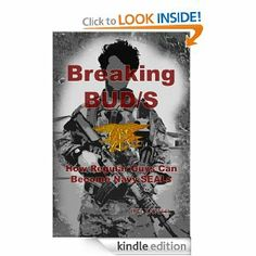 Amazon.com: Breaking BUD/S: How Regular Guys Can Become Navy SEALs (formerly The SEAL Training Bible) eBook: DH Xavier: Kindle Store