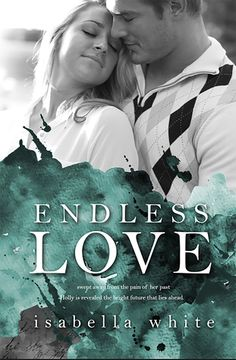 Endless Love by Isabella  White