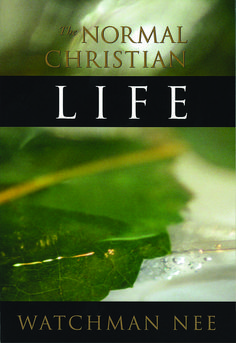 Are you looking for some solid spiritual food?…a book that will introduce you to the deeper experiences of the Christian life? Try The Normal Christian Life by Watchman Nee.