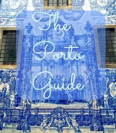 Porto, Portugal City Guide | hungryfortravels