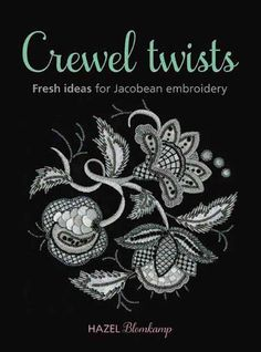 Crewel Twists: Fresh Ideas for Jacobean Embroidery by Hazel Blomkamp http://www.amazon.ca/dp/1844488489/ref=cm_sw_r_pi_dp_TuEdub0BSYE0C