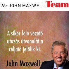 john c maxwell idézetek JohnMaxwell Hungary (jhungary) a Pinteresten