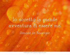 Io accetto la grande avventura di essere me.