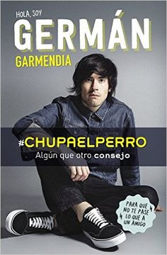 Descargar #Chupaelperro de GERMAN GARMENDIA PDF, Kindle, eBook, #Chupaelperro de GERMAN GARMENDIA PDF Gratis