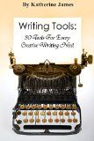 Free Kindle Book -  [Reference][Free] Writing Tools: 30 Tools for Every Creative Writing Need