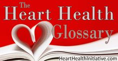 Heart Health Glossary by Nobel Laureate Dr. Lou Ignarro.