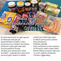 Potraviny jsem nakoupil v supermarketu Merkur v Parndorfu a v Bille v Přerově. Metodika nákupu odpovídala následujícím prioritám:  - Stejný (nebo maximálně podobný) výrobek nadnárodní značky v ČR i v A  - Výrobek stejné úrovně - Stejný typ výrobku, který cenově nevybočoval - Nejlevnější stejný typ výrobku pod privátní značkou Následovalo chuťové zkoumání, porovnání složení, ceny a zjištění výrobce nebo maxima dostupných informací o výrobci. Pro přepočet ceny jsem použil kurz 1 EUR = 27,50 Kč