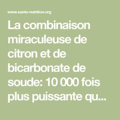 La combinaison miraculeuse de citron et de bicarbonate de soude: 10 000 fois plus puissante que la chimiothérapie!? - Santé Nutrition Health And Nutrition, Health Fitness, Flat Tummy Water, Fitness Gadgets, Medicinal Herbs, Pilates Workout, Acupressure, Health And Beauty, Healthy Life